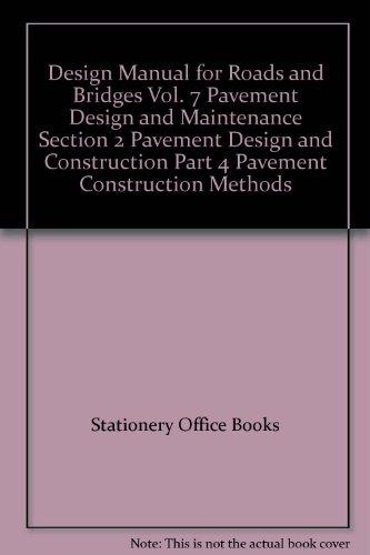 9780115524028: Design Manual for Roads and Bridges Vol. 7 Pavement Design and Maintenance Section 2 Pavement Design and Construction Part 4 Pavement Construction Methods