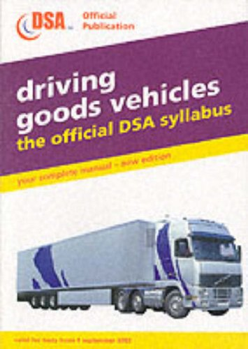 9780115524851: Driving Goods Vehicles: Valid for Tests from 1 September 2003: The Official DSA Syllabus (Driving Skills)