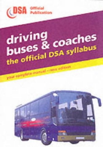 9780115525445: Driving Buses and Coaches 2001: The Official DSA Syllabus (Driving Skills)