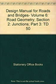 9780115526282: Design Manual for Roads and Bridges- Volume 6: Road Geometry; Section 2: Junctions; Part 3: TD 50