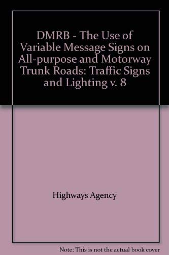 9780115527142: DMRB - The Use of Variable Message Signs on All-purpose and Motorway Trunk Roads: Traffic Signs and Lighting v. 8