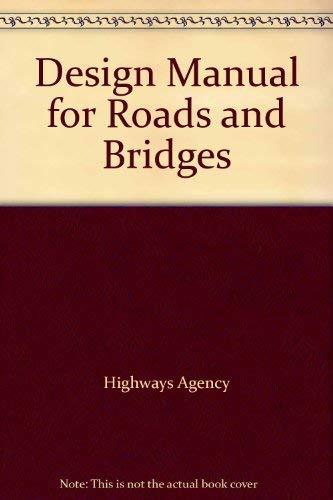 Design Manual for Roads and Bridges: v.: Great Britain: Highways