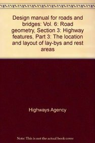 9780115529160: Design manual for roads and bridges: Vol. 6: Road geometry, Section 3: Highway features, Part 3: The location and layout of lay-bys and rest areas