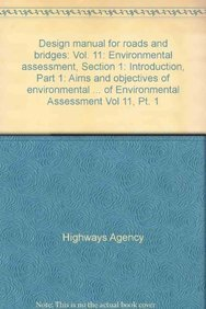 9780115530128: Design manual for roads and bridges: Vol. 11: Environmental assessment, Section 1: Introduction, Part 1: Aims and objectives of environmental ... of Environmental Assessment Vol 11, Pt. 1