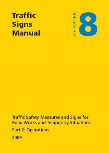9780115530524: Traffic Signs Manual - All Parts: Chapter 8 - Part 2: Operations (2009) Traffic Safety Measures and Signs for Road Works and Temporary Situations