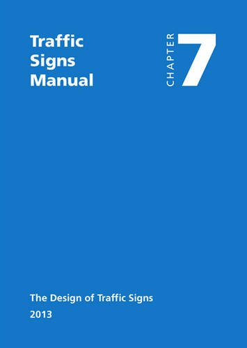 9780115532221: Traffic Signs Manual - All Parts: Chapter 7 - The Design Of Traffic Signs (2013)