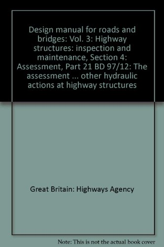 9780115532290: Design Manual for Roads and Bridges: Vol. 3: Highway Structures: Inspection and Maintenance, Section 4: Assessment, Part 21 BD 97/12: The Assessment ... Other Hydraulic Actions at Highway Structures