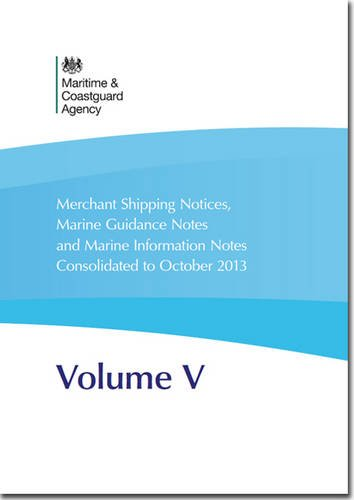 9780115532948: Merchant Shipping Notices, Marine Guidance Notes and Marine Information Notes Consolidated to 31 October 2013