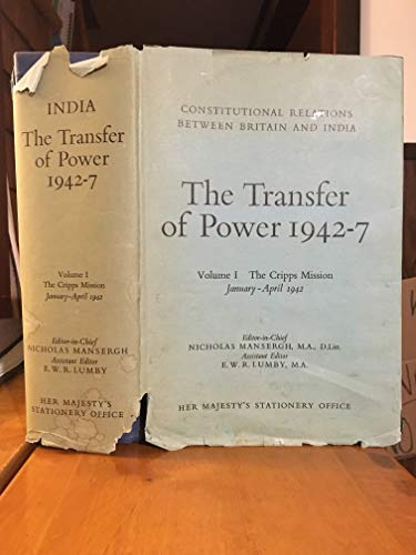 9780115800160: Transfer of Power in India, 1942-47: The Cripps Mission, Jan.-April, 1942 v. 1 (Constitutional relations between Britain and India)