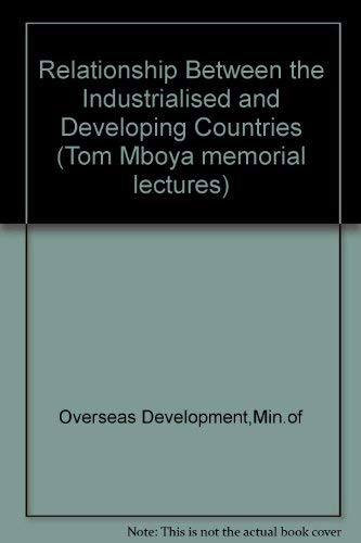 9780115801716: Relationship Between the Industrialised and Developing Countries (Tom Mboya memorial lectures)