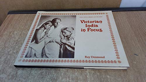 9780115802270: Victorian India in Focus: A Selection of Early Photographs from the Collection in the India Office Library and Records