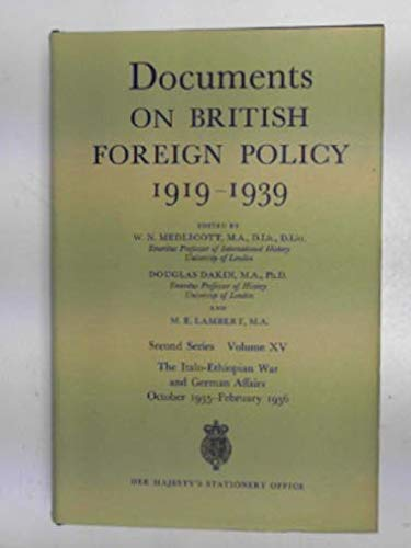 9780115901904: Documents on British Foreign Policy, 1919-39: The Italo-Ethiopian War and German Affairs, Oct.3, 1935-Feb.29, 1936 2nd Series, v. 15 (Documents on British foreign policy, 1919-39. 2nd series)