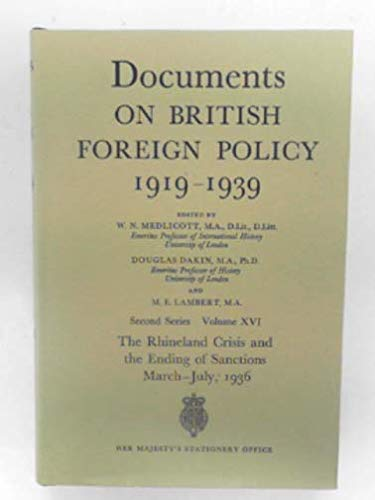 9780115901911: Documents on British Foreign Policy, 1919-39: The Rhineland Crisis and the Ending of Sanctions, March-July 1936 2nd Series, v. 16 (Documents on British foreign policy, 1919-39. 2nd series)