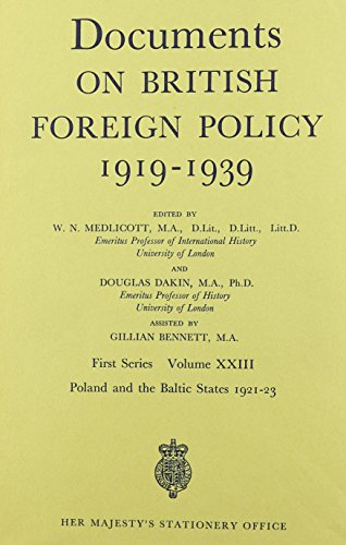 Documents on British Foreign Policy, 1919-39: Poland and the Baltic States, March 1921-December ...