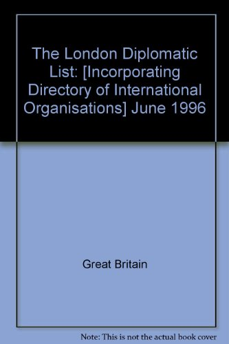 The London Diplomatic List: [Incorporating Directory of: Great Britain