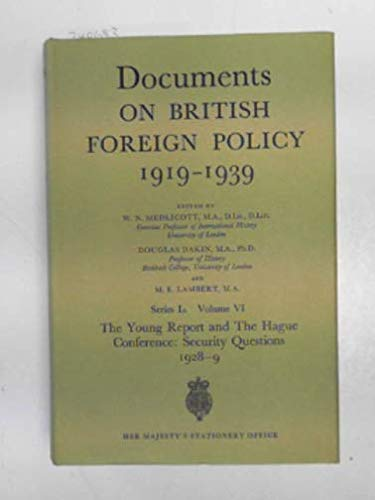9780115917899: DOCUMENTS ON BRITISH FOREIGN POLICY, 1919-39: THE YOUNG REPORT AND THE HAGUE CONFERENCE - SECURITY QUESTIONS, 1928-29 1ST SERIES (A), V. 6