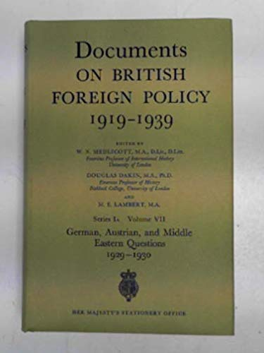 9780115917905: Documents on British Foreign Policy, 1919-39: German, Austrian and Middle Eastern Questions, 1929-30 1st Series (A), v. 7 (Documents on British foreign policy, 1919-39. 1A series)