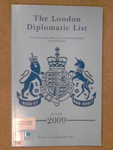 The London Diplomatic List 2009: Incorporating Directory: Great Britain: Foreign