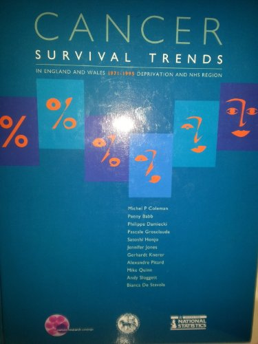 Cancer Survival Trends in England and Wales 1971/1995: Deprivation and NHS REgion (Hardback): ...