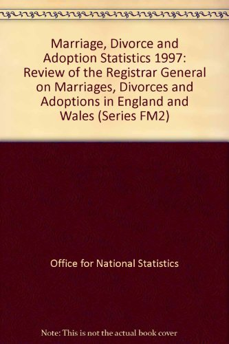 9780116212566: Marriage, Divorce and Adoption Statistics 1997: Review of the Registrar General on Marriages, Divorces and Adoptions in England and Wales (Series FM2)