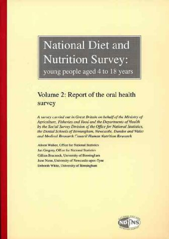 National Diet and Nutrition Survey: Young People Aged 4 to 18 Years Volume 2 Report of the Oral H...