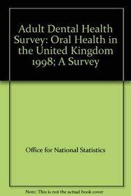9780116212689: Adult Dental Health Survey (1998): Oral Health in the United Kingdom 1998.