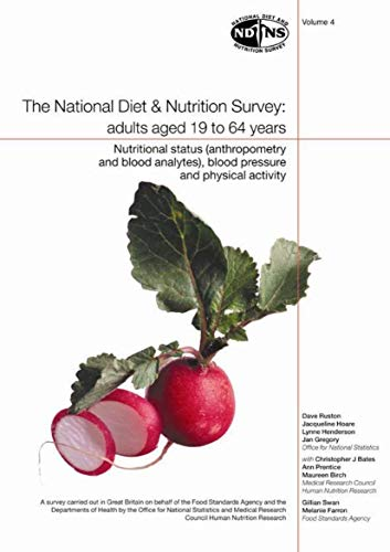 9780116215697: National Diet and Nutrition Survey: Vol. 4: Nutritional Status (Anthropometry and Blood Analytes), Blood Pressure and Physical Activity: Adults Aged ... Pressure and Physical Activity v. 4