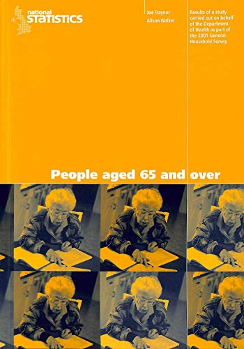 9780116216533: People Aged 65 and Over: Results of a Study Carried Out on Behalf of the Department of Health as Part of the 2001 General Household Survey