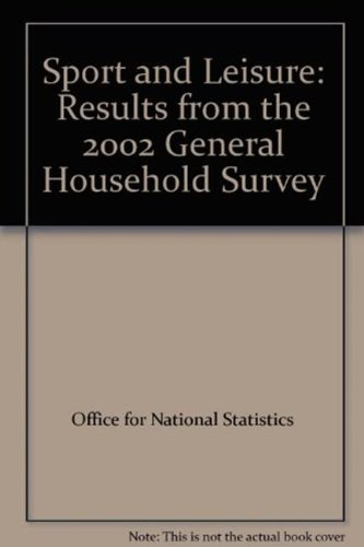Sport and Leisure: Results from the 2002 General Household Survey (9780116217523) by Office for National Statistics; Kate Fox; Leicha Rickards