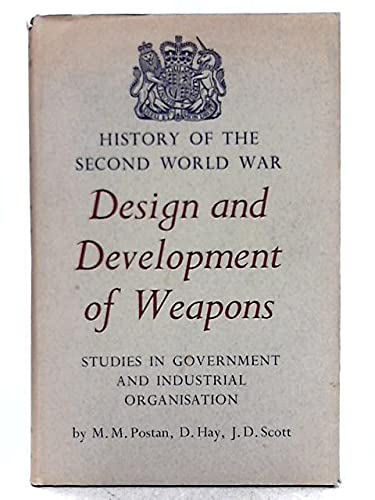 9780116300898: Design & Development of Weapons: Studies in Government & Industrial Organisation.