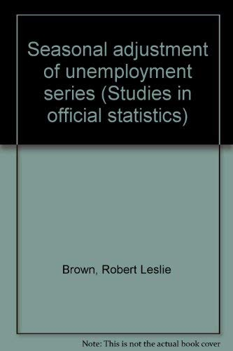9780116300942: Seasonal adjustment of unemployment series (Studies in official statistics. Research series)
