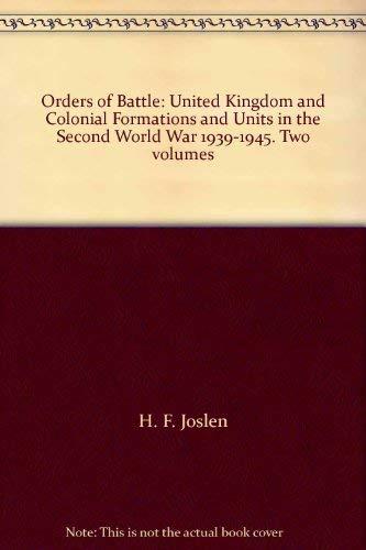 ORDERS OF BATTLE Second World War 1939-1945.: JOSLEN, LIEUT.-COL. H.F.