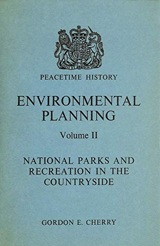 9780116301833: Environmental Planning, 1939-69: National Parks and Recreation in the Countryside v. 2 ([Peacetime history])