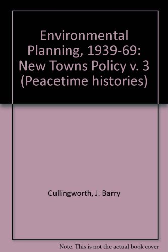 9780116301840: Environmental Planning, 1939-69: New Towns Policy v. 3 (Peacetime histories)
