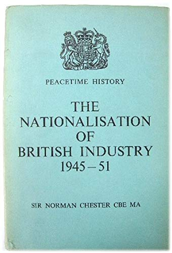 9780116301895: Nationalization of British Industry, 1945-51 ([Peacetime history])