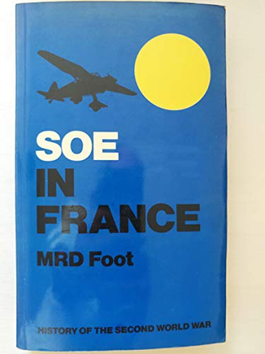 9780116301925: SOE in France: An Account of the Work of the British Special Operations Executive in France, 1940-44