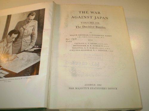 9780116301932: War Against Japan: The Decisive Battles v. 3 (History of 2nd World War, U.K.Military History)