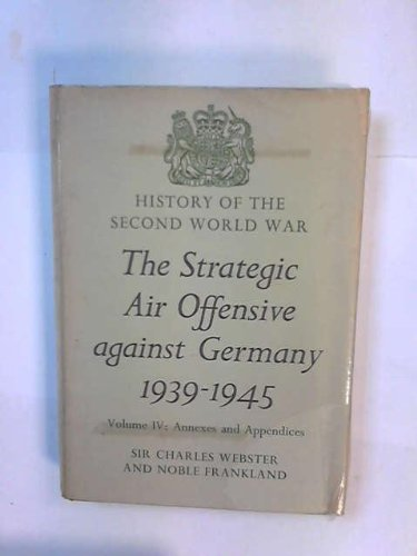 9780116301963: The Strategic Air Offensive against Germany, 1939-1945. 4 volumes. History of the Second World War