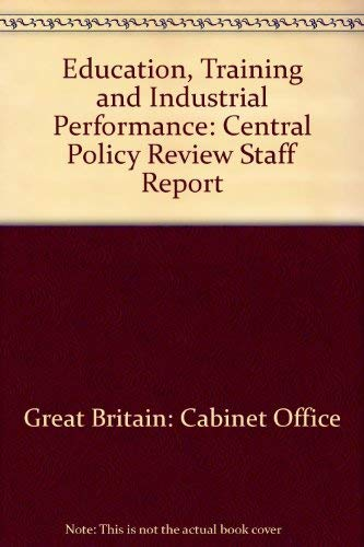 9780116308177: Education, Training and Industrial Performance: Central Policy Review Staff Report