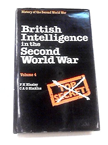 9780116309525: British Intelligence in the Second World War: Security and Counter-intelligence v. 4: Its Influence on Strategy and Operations