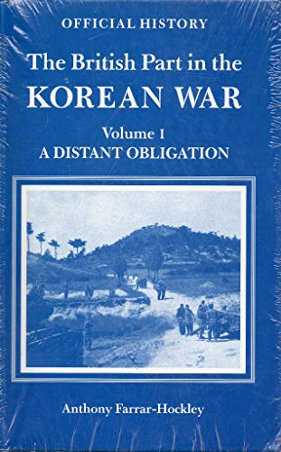 9780116309532: A Distant Obligation (The British part in the Korean War)