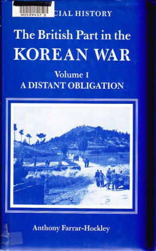 9780116309532: British Part in the Korean War Volume I: A Distant Obligation