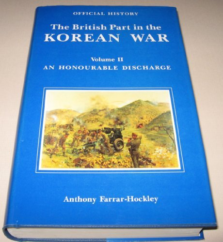 9780116309587: The British Part in the Korean War: An Honourable Discharge (British Part in the Korean War , Vol 2)