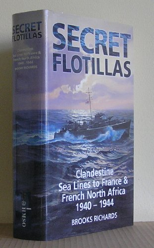 9780116309600: Secret Flotillas: Clandestine Sea Lines to France and French North Africa, 1940-44 (2 Volume Set : Clandestine Sea Lines to France - Clandestine Naval Operations 1940-44)