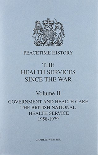 9780116309631: The Health Services Since the War: Government and Health Care - The National Health Service 1958-79 v. 2 (Peacetime History: The Health Services Since the War)