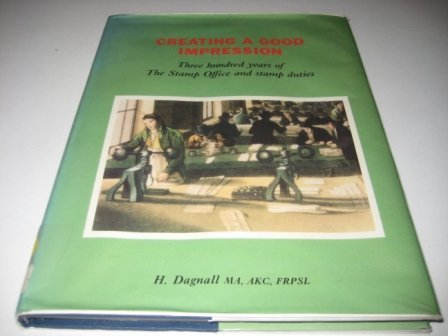 9780116414182: Creating a Good Impression: Three Hundred Years of the Stamp Office and Stamp Duties