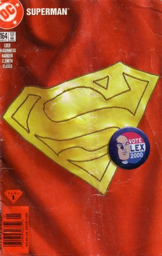 Superman: Vote Lex 2000 (Vol. 2, No. 164, January 2001, 07098930675201) (0116422505) by Jerry Siegel; Joe Shuster; Jeph Loeb