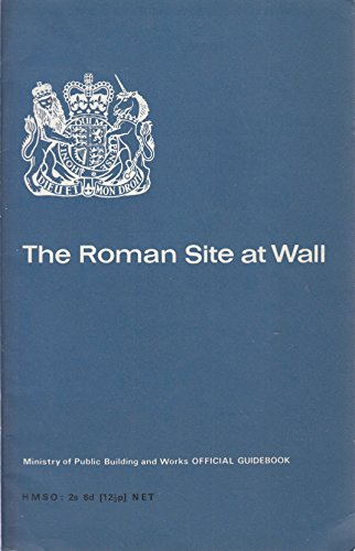 9780116700711: The Roman site at Wall, Staffordshire (Ancient monuments and historic buildings)