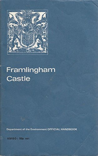 9780116700971: FRAMLINGHAM CASTLE [SUFFOLK] (DEPARTMENT OF THE ENVIRONMENT ANCIENT MONUMENTS AND HISTORIC BUILDINGS)