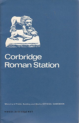 9780116701183: Corbridge Roman Station; (Corstopitum) Northumberland.